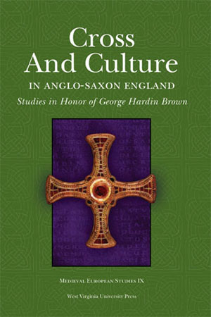 The Cross and Culture in Anglo-Saxon England