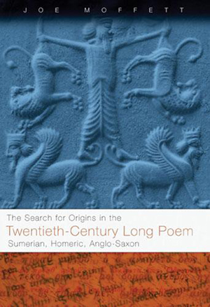 The Search for Origins in the Twentieth-Century Long Poem