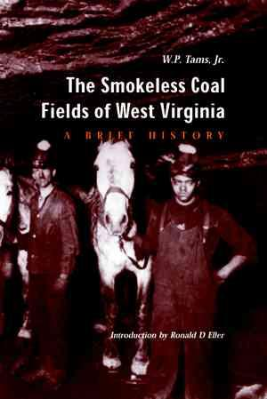 The Smokeless Coal Fields of West Virginia