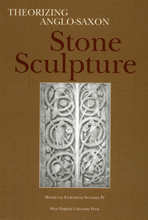 Theorizing Anglo-Saxon Stone Sculpture