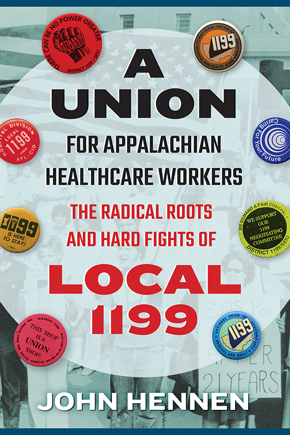 A Union for Appalachian Healthcare Workers cover, 1970s era Local 1199 union buttons