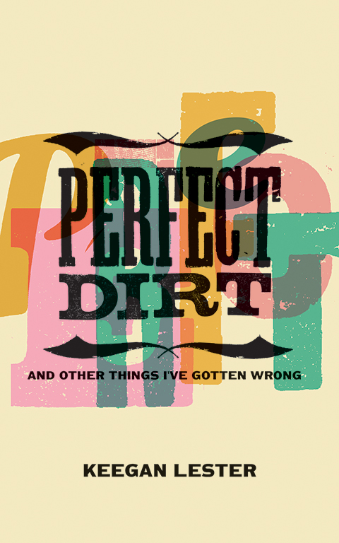Perfect Dirt cover, letterpress print of the word perfect in pink, green, and orange